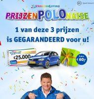 Win 1 van de 50 Volkswagen Polo's in de PrijzenPOLOnaise. Maak gegarandeerd kans op een Polo, €25.000 of een luxe cadeau t.w.v. €60.-