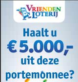 Bij Vriendenloterij win je direct € 15.- of € 5000.-cash
